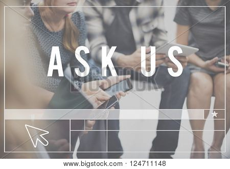 Ask Us Information Contact Consult Concept