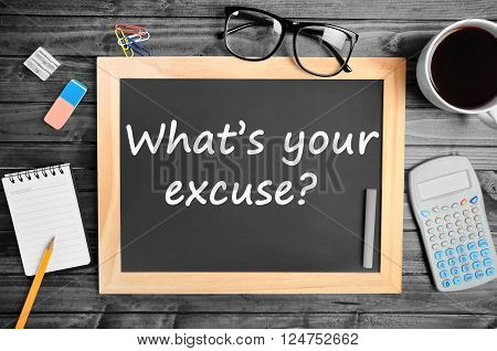 Question What's your excuse on chalkboard closeup