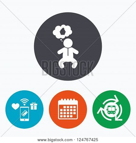 Baby infant think about food sign icon. Toddler boy in pajamas or crawlers body symbol. Mobile payments, calendar and wifi icons. Bus shuttle.