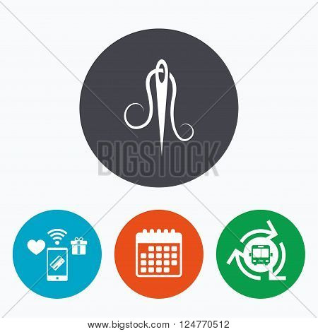 Needle with thread icon. Tailor symbol. Textile sew up craft sign. Embroidery tool. Mobile payments, calendar and wifi icons. Bus shuttle.