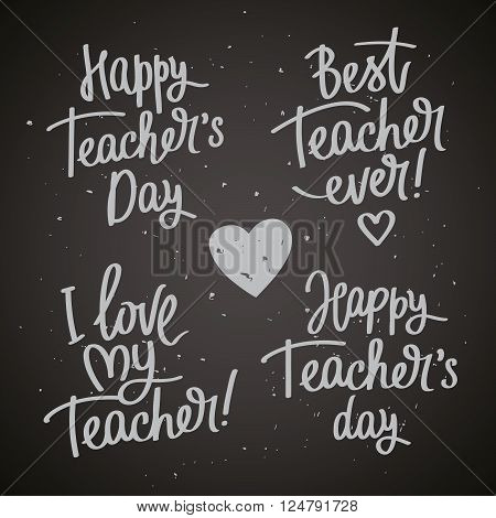 Set of labels to the Teacher's Day. Happy Teacher's Day! I love my teacher! Best teacher ever! Fashionable calligraphy. Excellent gift card. Vector illustration on a black background with gray spray paint ink. Elements for design