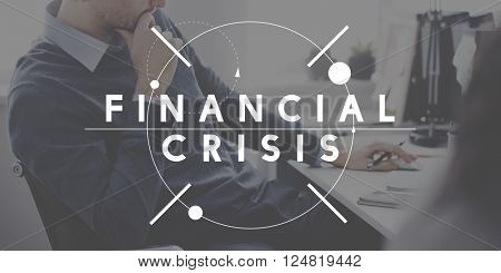 Financial Crisis Economy Recession Risk Cost Debt Concept