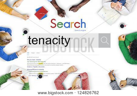 Tenacity Doggedness Persistence Steadfastness Purpose Concept