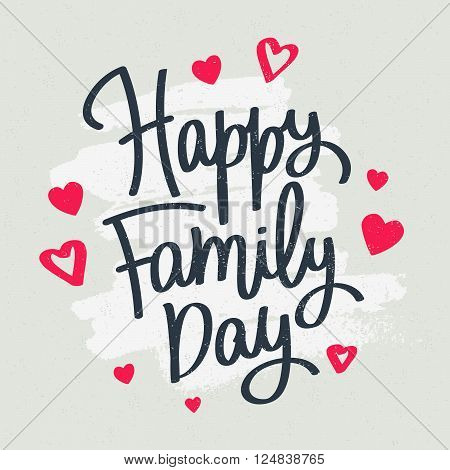Happy Family Day! Excellent gift card. Fashionable calligraphy. Vector illustration on a gray background with a smear of ink light gray