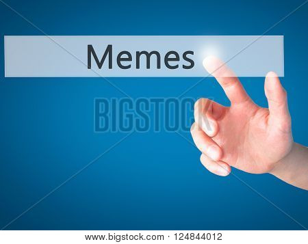 Memes - Hand Pressing A Button On Blurred Background Concept On Visual Screen.