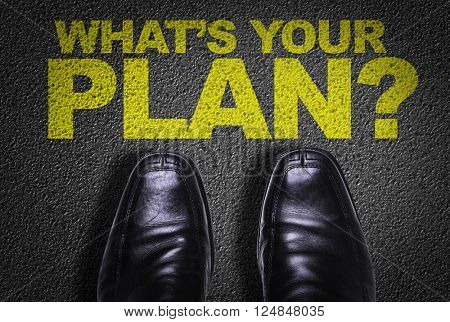 Top View of Business Shoes on the floor with the text: Whats Your Plan?