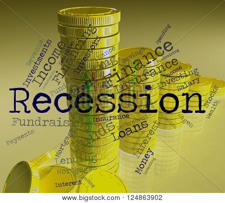 Recession Word Means Economic Crisis And Bankruptcy