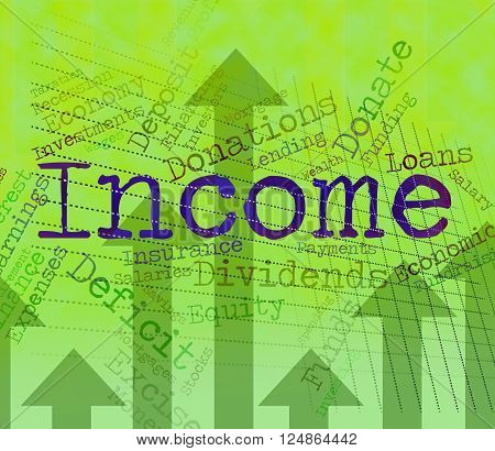 Income Word Represents Wages Salary And Wage