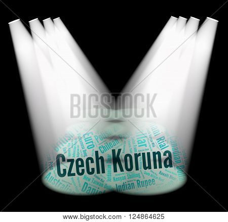 Czech Koruna Means Foreign Currency And Banknotes