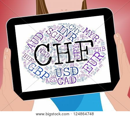 Chf Currency Shows Swiss Franc And Banknotes
