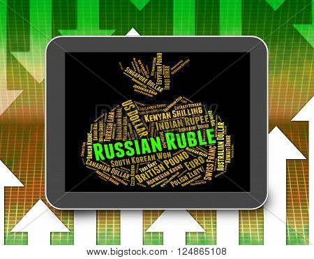 Russian Ruble Represents Foreign Currency And Currencies