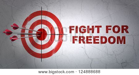 Political concept: target and Fight For Freedom on wall background