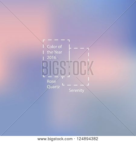 Blurred background with trendy colors of the year 2016 Rose Quartz and Serenity.Vector illustration.