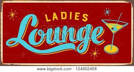 Vintage Metal Sign - Ladies Lounge - Vector EPS10. Grunge effects can be easily removed for a cleaner look.