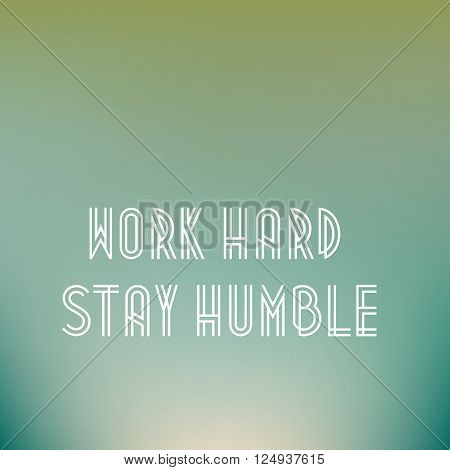 Retro poster typographic with quote Work hard stay humble vector