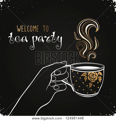 Tea time poster concept. Tea party greeting card design. Hand drawn illustration of hand holding tea cup on chalkboard.