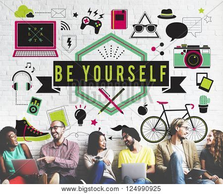 Be Yourself Self Esteem Confidence Encourage Motivation Concept
