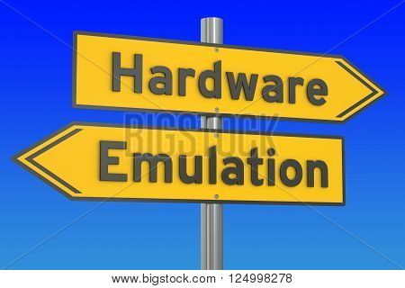 Hardware vs Emulation concept 3D rendering on the signpost
