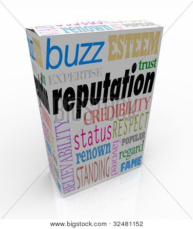 The word Reputation and many related terms such as credibility, status, esteem, regard, respect, buzz, believability and more -- on a white product box advertising you as a leader in your field