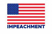 American Flag To Impeachment Inquiry Procedure. State Symbol Of The Usa For Official Events. Headlin poster