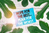 Word Writing Text Hope For The Best Plan For The Worst. Business Concept For Make Plans Good And Bad poster