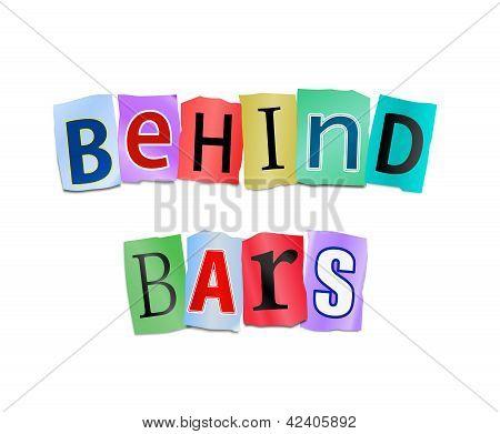 Behind Bars.
