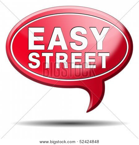 easy street indicating easy solutions or a way to avoid problems safe way no taking risk comfortable comfort zone secure route safe way street,