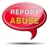 Report abuse icon or sign. Complaint for abusing child domestic violence internet or reporting corru