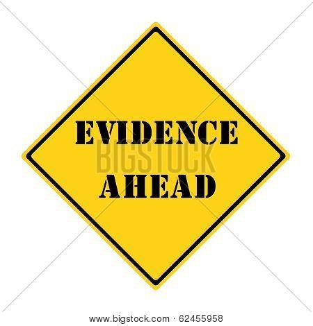 Evidence Ahead Sign