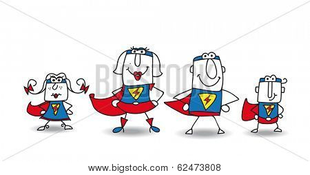 Super Hero Family. We are the family of superheroes and we can help you !