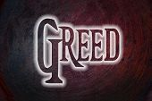 picture of greed  - Greed Concept text on background business idea - JPG