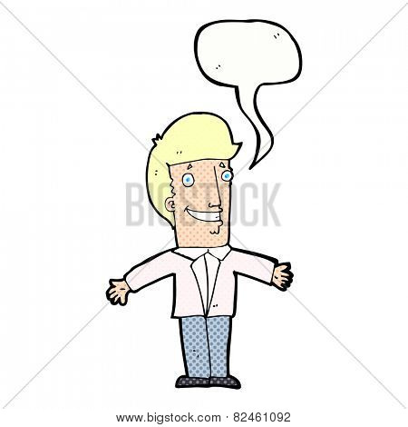 cartoon grinning man with open arms with speech bubble
