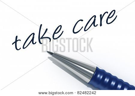 An image of a pen with the message take care
