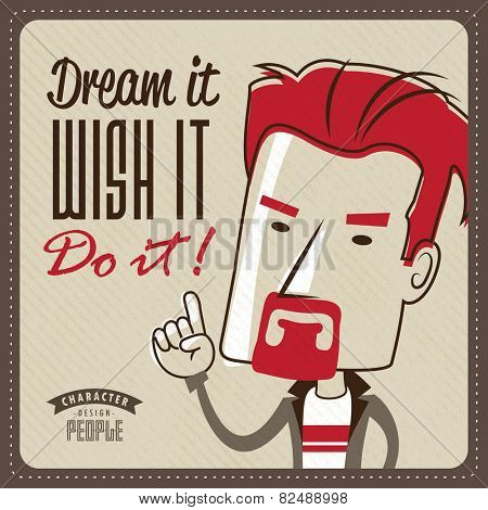 Dream it, Wish it, Do it !