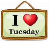 stock photo of tuesday  - Illustration of I love Tuesday banner - JPG