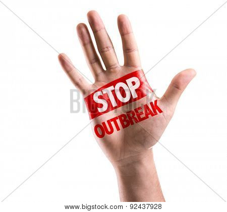 Open hand raised with the text: Stop Outbreak isolated on white background