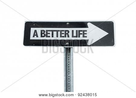A Better Life direction sign isolated on white