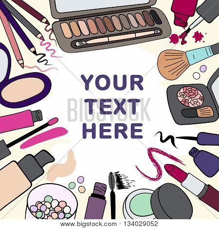 Background with makeup cosmetics products and strokes frame for text