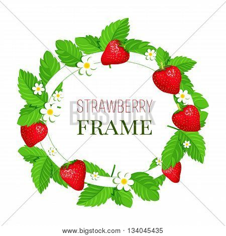 Isolated round frame with strawberries and green leaves and white flowers. Cartoon style. Vector illustration.