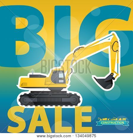 Big Excavator Sale. Digger Sale. Construction Machinery Sale. Discount and Sale Background. Sale Newspaper. Dig Sale. Sale Design Template. Sale Excavator Label. Ground Works Sale. Illustration Vector