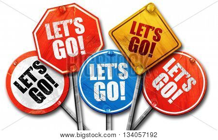 let's go!, 3D rendering, rough street sign collection