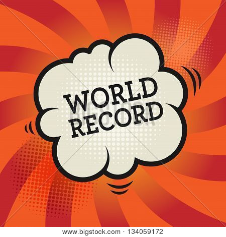 Comic book explosion with text World Record, vector illustration