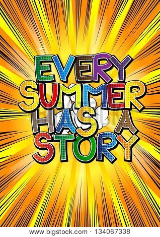 Every summer has a story - Comic book style word.