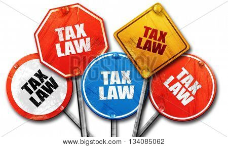tax law, 3D rendering, rough street sign collection