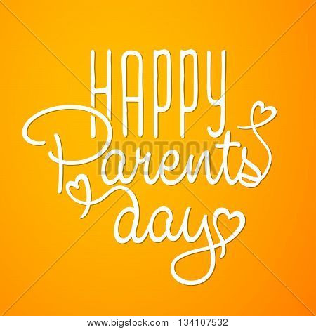 Happy Parents day background. Happy Parents day card. Calligraphy lettering for Parents day. Parents day vintage lettering background