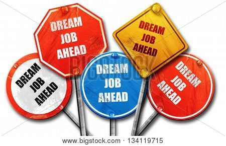 Dream job ahead sign, 3D rendering, rough street sign collection