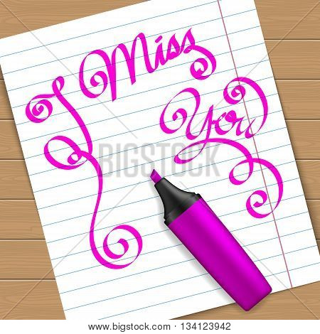 Handwritten text message I miss you on peace of paper with the purple marker pen. Vector illustration