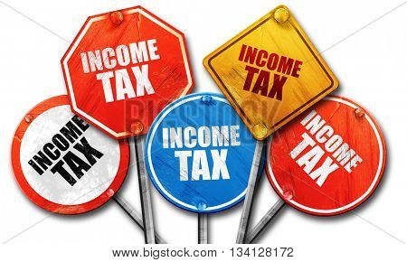 income tax, 3D rendering, rough street sign collection