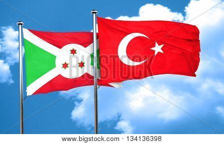 Burundi flag with Turkey flag, 3D rendering