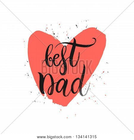Happy Fathers Day Card, Best Dad lettering in shape red heart, design for greeting card, poster, banner, printing, mailing, vector illustration